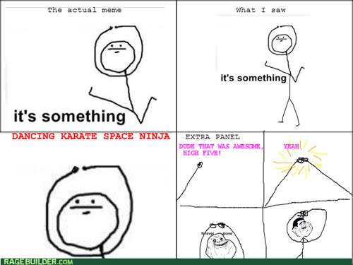 ninjas it's something - 7953731840