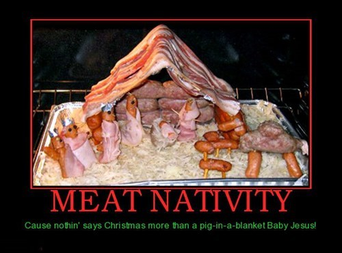 wtf Nativity funny meat
