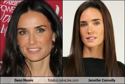 demi moore,jennifer connelly,totally looks like