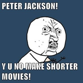 peter jackson,The Hobbit,Y U No Guy