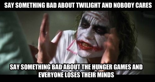 movies,hunger games,twilight,everyone loses their minds