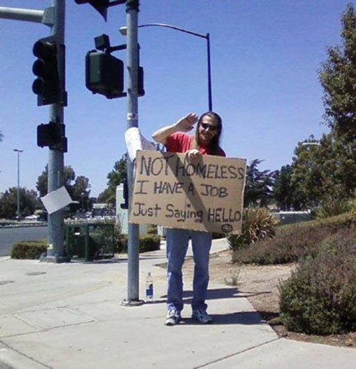 homeless,not homeless just saying hello