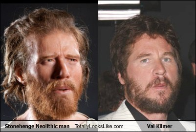 totally looks like val kilmer Caveman