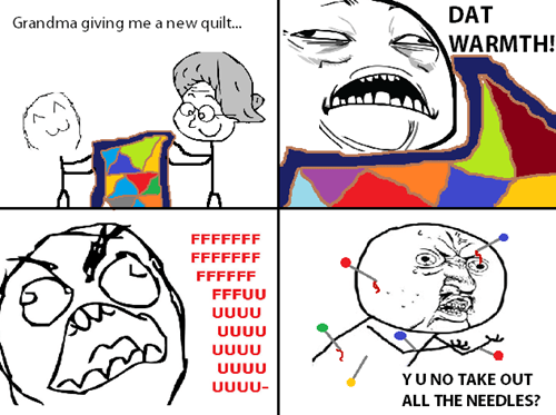grandmas,quilts,needles,sweet jesus,Y U NO