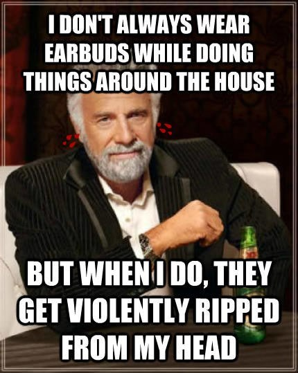 headphones Memes the most interesting man in the world - 7960625152