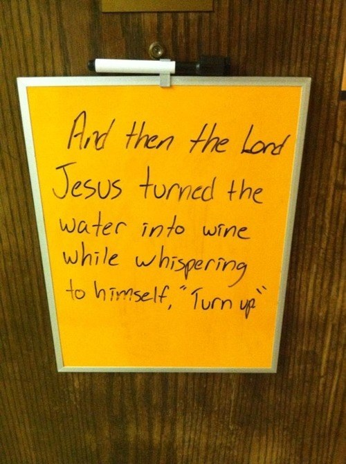 jesus,water,wine,turn up,funny,after 12