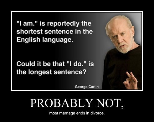 divorce,depressing,quote,funny,george carlin,marriage
