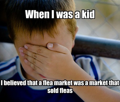 Memes,confession kid,flea markets