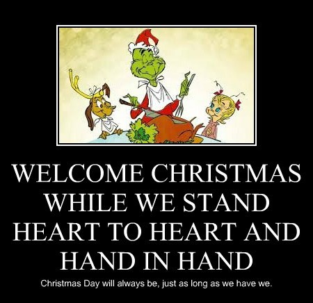 WELCOME CHRISTMAS WHILE WE STAND HEART TO HEART AND HAND IN HAND