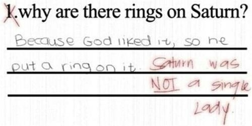 Text - why are there rings on Saturn? Because God iked it, so ne it turn was NOT Si out a rin