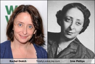 rachel dratch,irna phillips,totally looks like