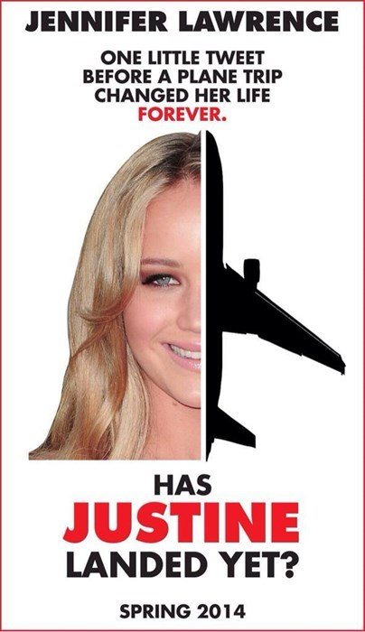 Poster - JENNIFER LAWRENCE ONE LITTLE TWEET BEFORE A PLANE TRIP CHANGED HER LIFE FOREVER. HAS JUSTINE LANDED YET? SPRING 2014