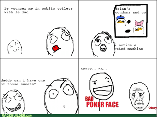 bad poker face dads kids Okay vending machines public bathrooms - 7966470400