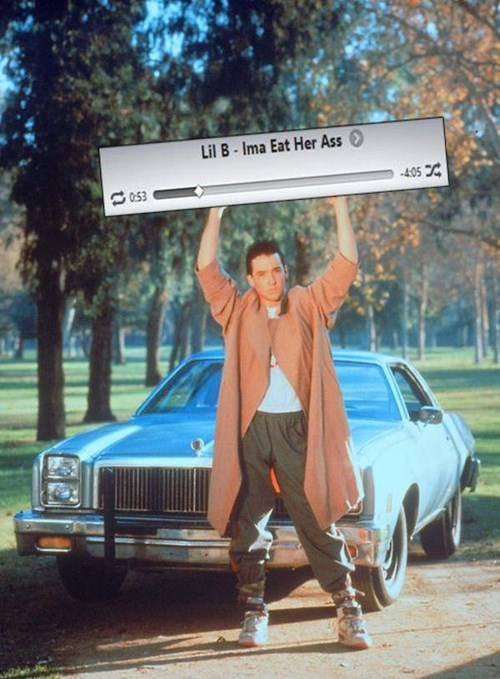dirty lyrics,Say Anything,lil b,john cusack,in your eyes