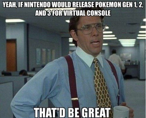 nintendo Memes Pokémon that'd be great - 7967877376