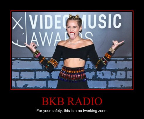 BKB RADIO For your safety, this is a no twerking zone.
