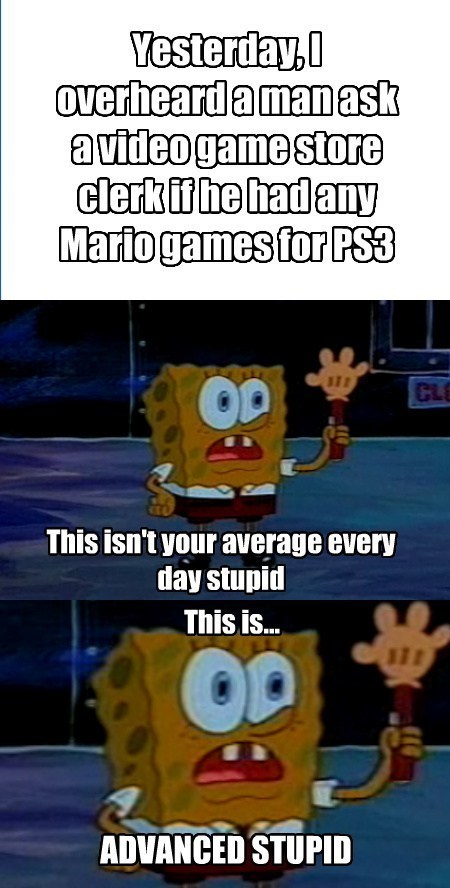 mario,idiots,SpongeBob SquarePants,videos games