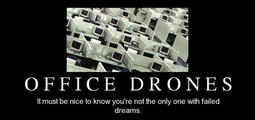 dreams drones funny Office Sad - 7970487296