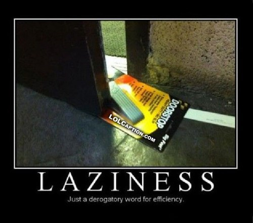 efficiency,lazy,door stop,funny