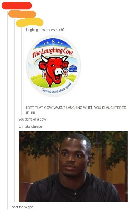 cheese,vegans,the laughing cow