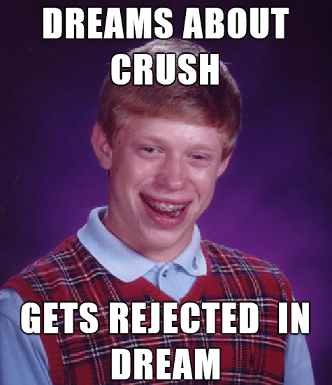 bad luck brian dreams Memes nightmares - 7975422976