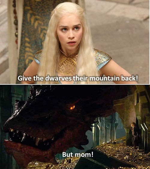 kahleesi,Game of Thrones,The Hobbit,smaug,Daenerys Targaryen