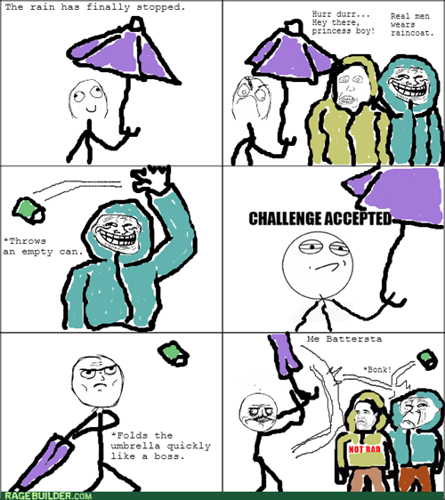 Challenge Accepted me gusta not bad umbrella trollface