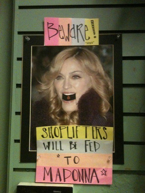 Madonna shoplifting scary sign - 7979047680