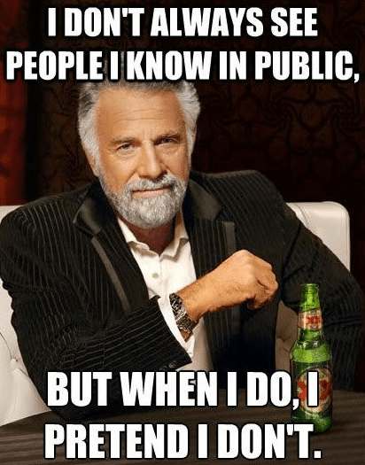 Memes,the most interesting man in the world,people,i hate people