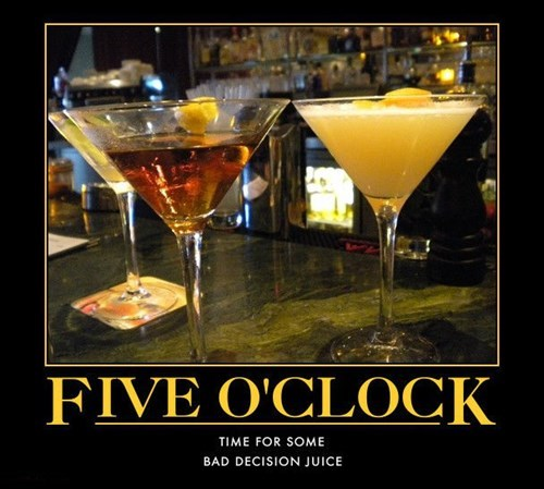 5 o clock booze good idea funny time - 7980647936