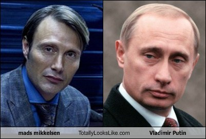 totally looks like,Vladimir Putin,mad mikkelsen