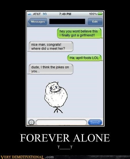 april fools forever alone funny Sad - 7983195648