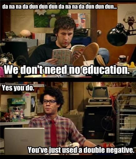 grammar pink floyd the IT crowd the wall double negative - 7984975872