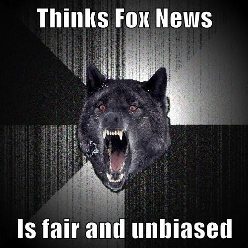 Thinks Fox News  Is fair and unbiased