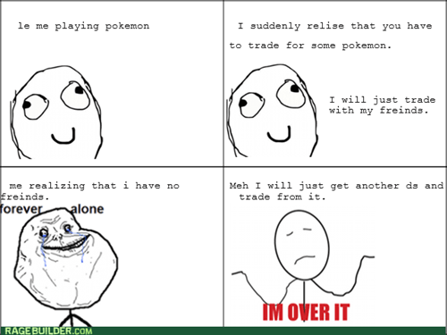 forever alone im-over-it Pokémon - 7993871104