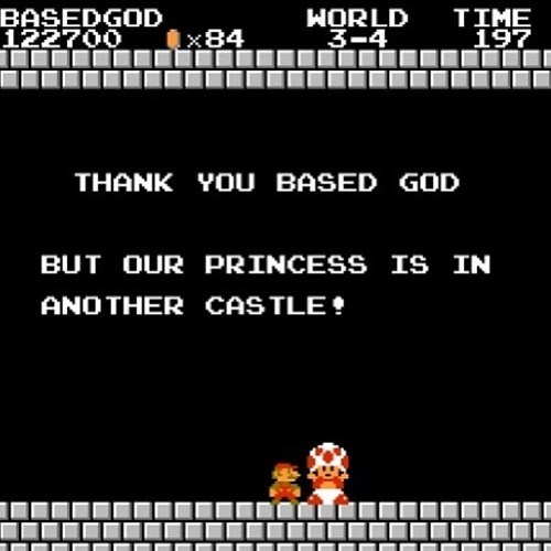based god,mario,our princess is in another castle