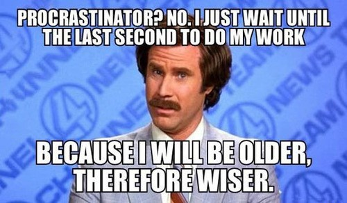 procrastination,anchorman
