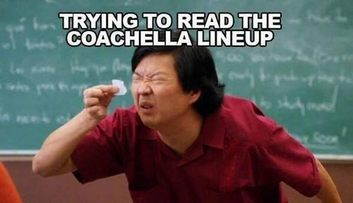 senor chang,coachella,community,music festival,Music,g rated