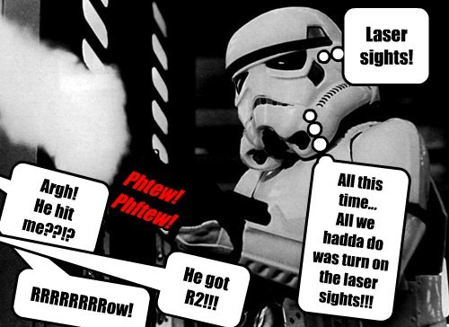 Laser sights! Phtew! Phftew! RRRRRRRRow! Argh! He hit me??!? He got R2!!! All this time... All we hadda do was turn on the laser sights!!!