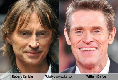 totally looks like,robert carlyle,Willem Dafoe