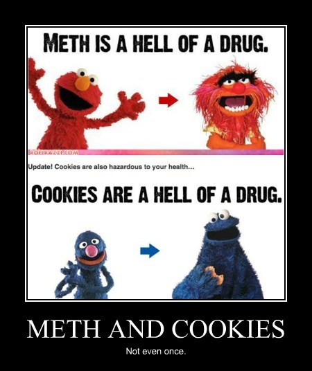 METH AND COOKIES Not even once.