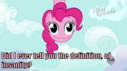 dat face,pinkie pie,insanity