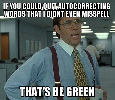 autocorrect,Office Space,text,lumberg,g rated,AutocoWrecks