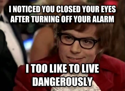 i too like to live dangerously Memes - 8004514048