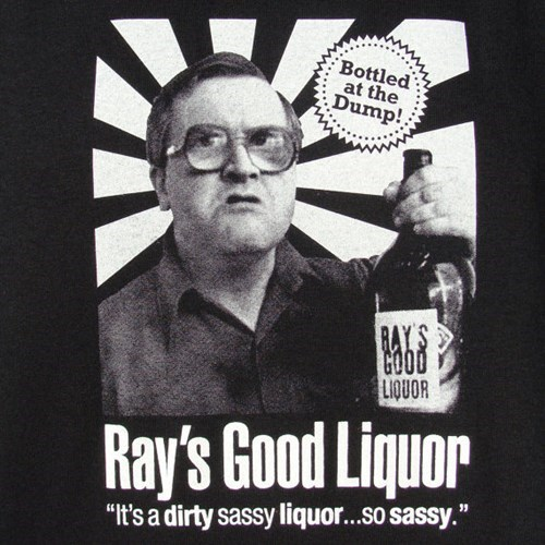 poster,ray's good liquor,funny,trailer park boys