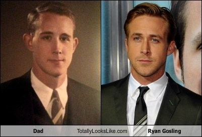 dads totally looks like Ryan Gosling