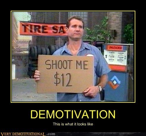 demotivation,al bundy,shoot me,funny