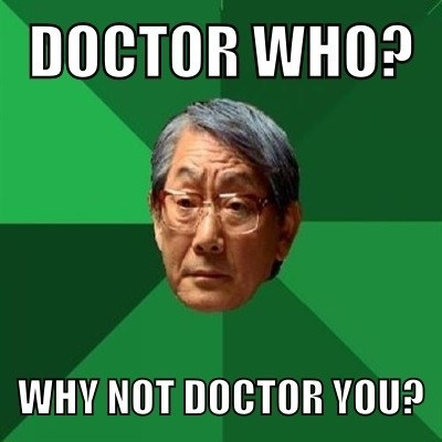Memes doctor who disappointed asian dad - 8012132096