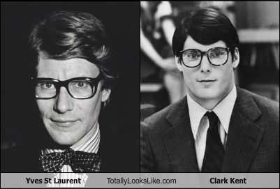 Clark Kent,totally looks like,yves st. laurent