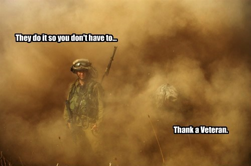 They do it so you don't have to... Thank a Veteran.